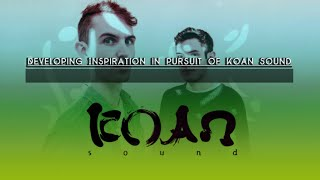 Developing Inspiration in Pursuit of Koan Sound
