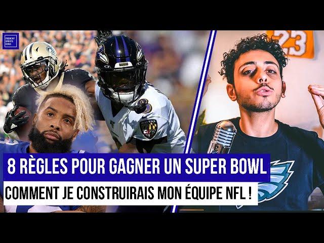 8 RÈGLES POUR GAGNER UN SUPER BOWL ! COMMENT JE CONSTRUIRAIS MON ÉQUIPE NFL ! 🏈