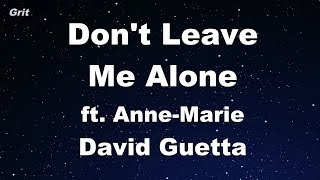 Don't Leave Me Alone - David Guetta ft Anne-Marie Karaoke 【No Guide Melody】 Instrumental