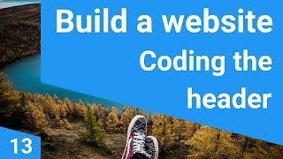 Build a responsive website tutorial 13 -  Making the header and nav
