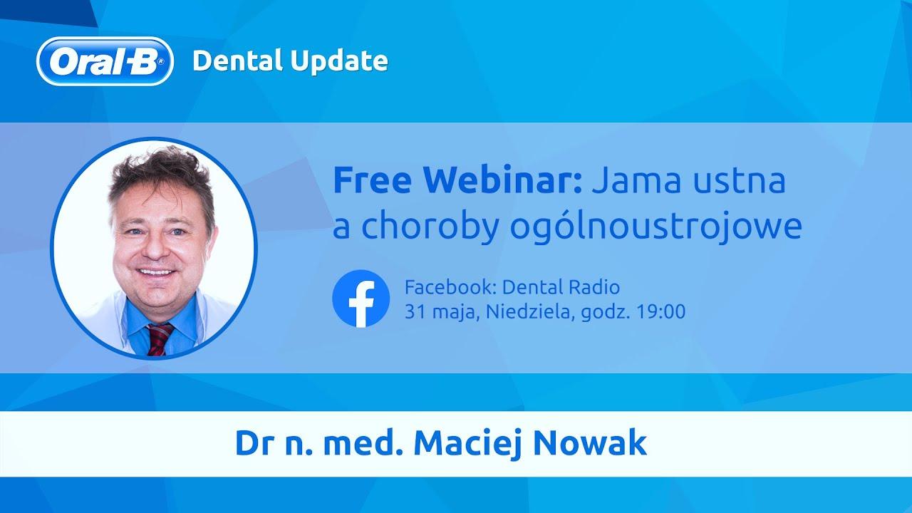 EDUKACJA: Dr Maciej Nowak - Oddziaływanie chorób ogólnoustrojowych na jamę ustną [COVID-19].