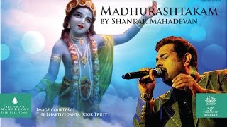 Madhurashtakam(Krishna Stotra) by Shankar Mahadevan