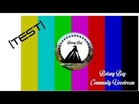 Botany Bay Community Livestream (Test episode) (Not-so good)