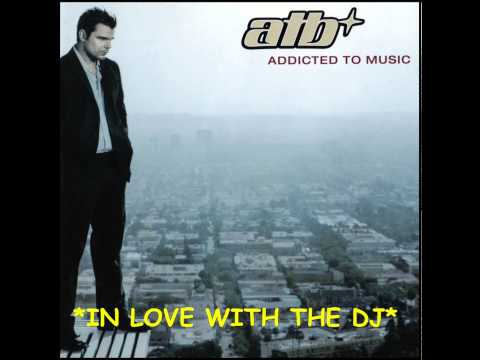 ATB - In Love With The Dj - HQ