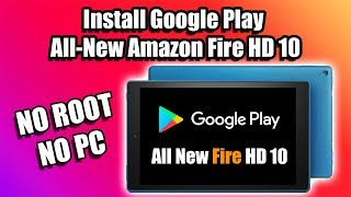 Install Google Play All New Amazon Fire Hd 10 2019   No Pc No Root