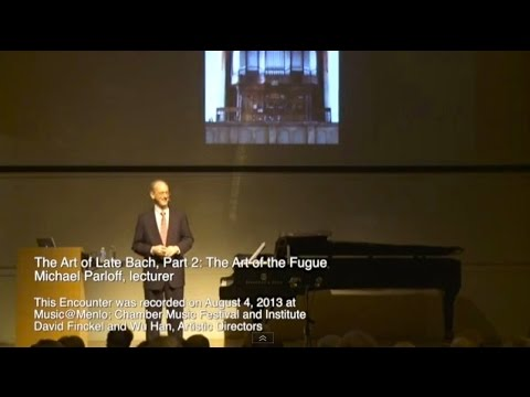 Michael Parloff: Lecture on Bach's 'Art of Fugue' at Music@Menlo