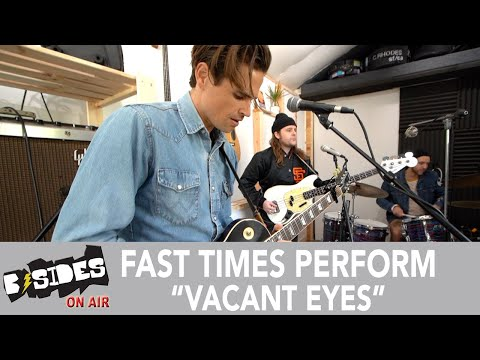 """Fast Times Perform """"Vacant Eyes"""""""