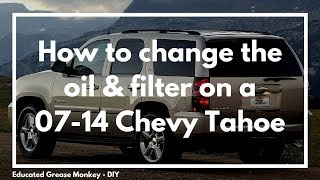 How To Change The Oil & Filter On A 2007-2014 Chevrolet Tahoe? - GMC, & Cadillac Trucks - EGM DIY