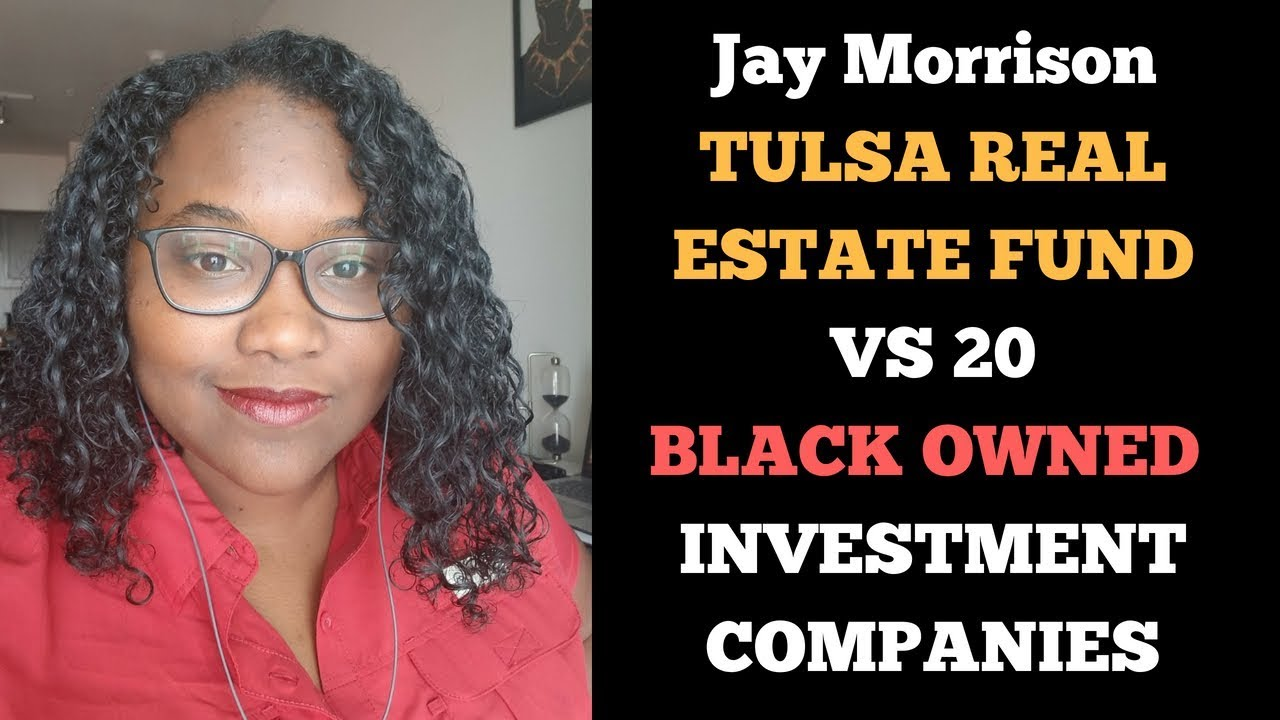 Jay Morrison Tulsa Real Estate Fund compared to 18 Black owned Capital Companies