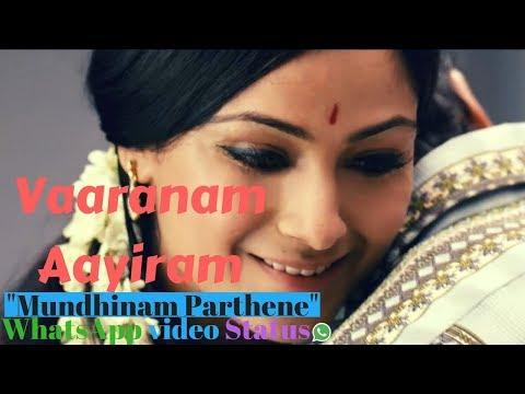 Mundhinam Parthene | Cut Song | WhatsApp Status | Vaaranam Aayiram Love Proposal