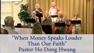 Pastor HoDong Hwang   When Money Speaks Louder Than Our Faith