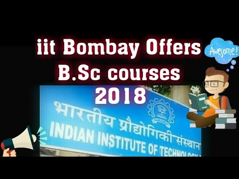 IIT Bombay Offers B.sc courses 2018