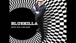 Bluekilla - Never was a ska band