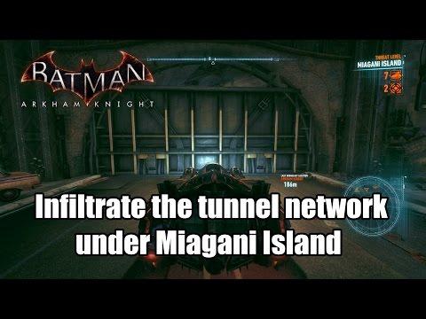 Batman Arkham Knight Infiltrate the tunnel network under Miagani Island