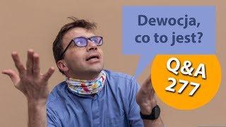 Dewocja, co to jest?  [Q&A#277] Remi Recław SJ