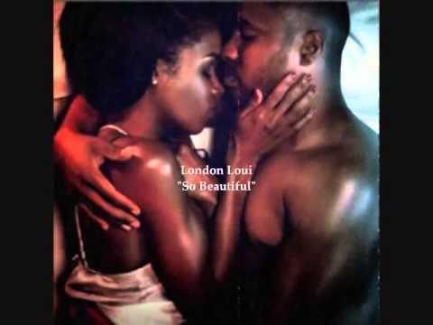London Loui   So Beautiful ft  MALACHI X R&B