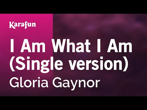 Karaoke I Am What I Am (Single version) - Gloria Gaynor *