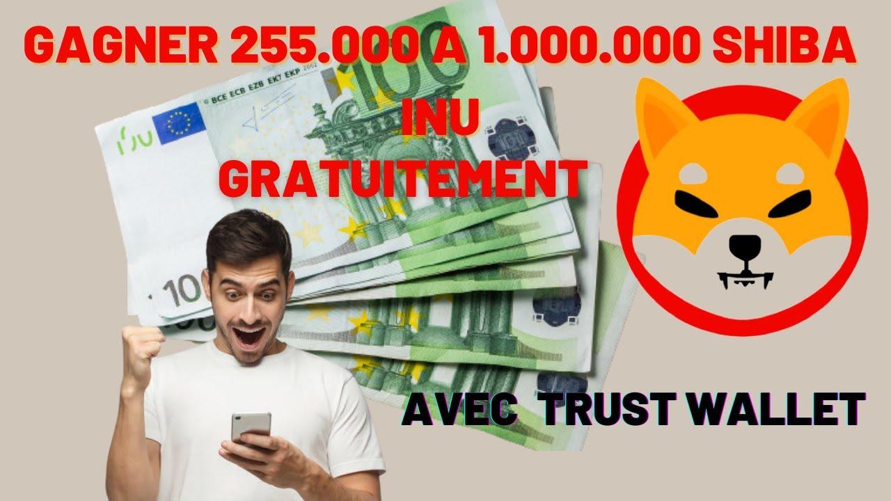 GAGNER GRATUITEMENT 255000 A 1.000.000 DE SHIBA INU SANS EN ACHETER