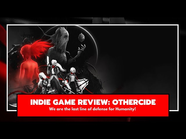 Indie Game Review: Othercide - Last Line of Defense!