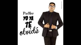 Parner - Yo Ya Te Olvide
