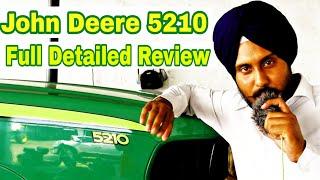 John Deere 5210 Full Review by Gurpreet Dhaliwal जॉन डियर 5210 की पूरी जानकारी गुरप्रीत धालीवाल से 