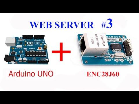 Как сделать простой Веб сервер на Arduino + ENC28J60 Часть3