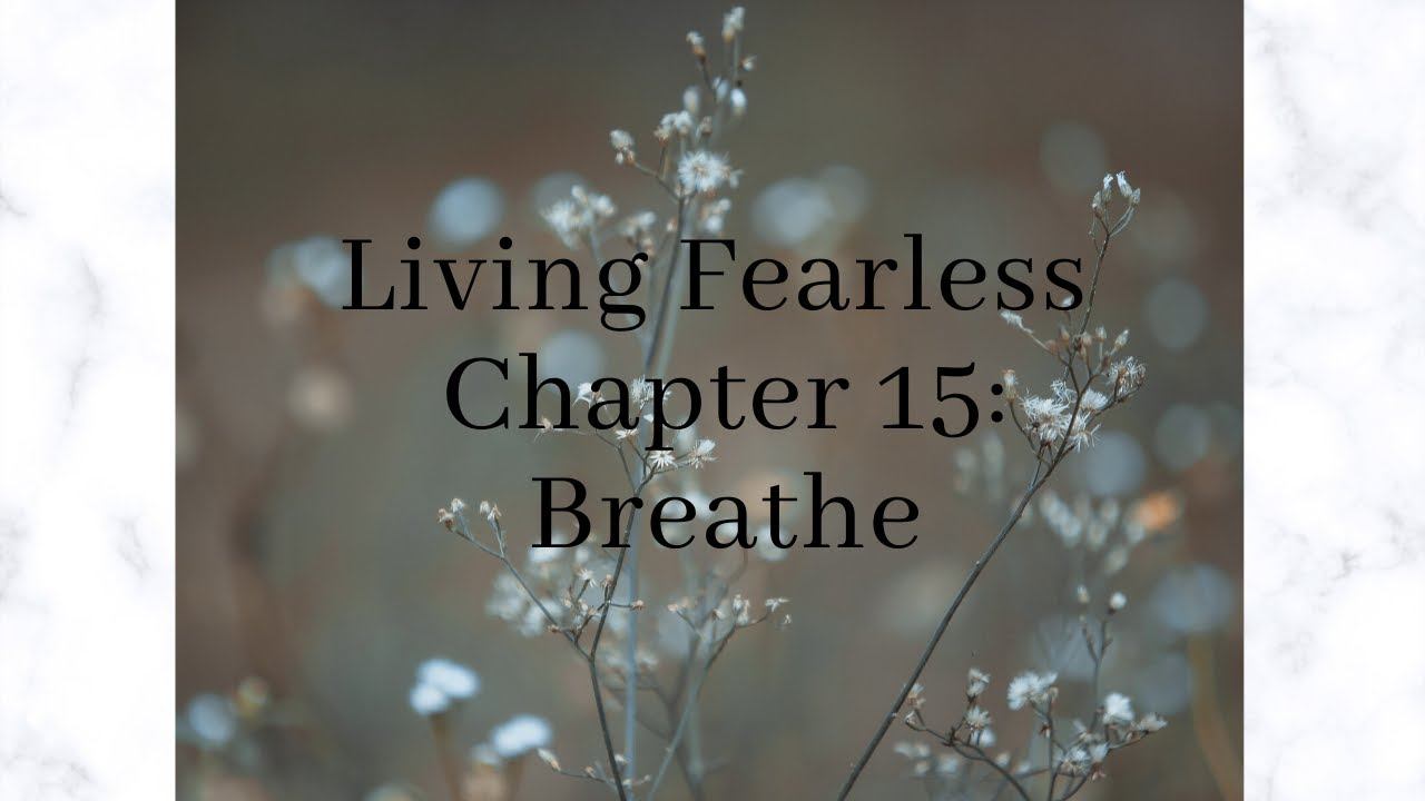 Living Fearless Chapter 15