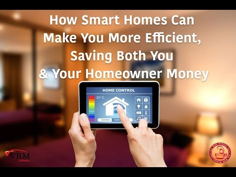 How Smart Homes Can Make You More Efficient, Saving Both You & Your Homeowner Money