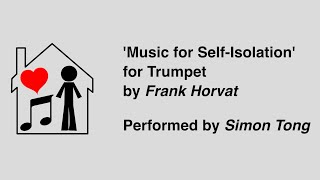 Music for Self-Isolation for Trumpet - by Frank Horvat