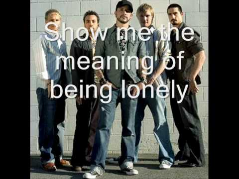 Backstreet boys - Show me the meaning of being lonely ...