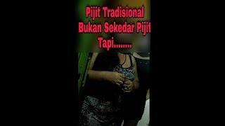 Pijit tradisional bukan sekedar pijit, Tapi.....