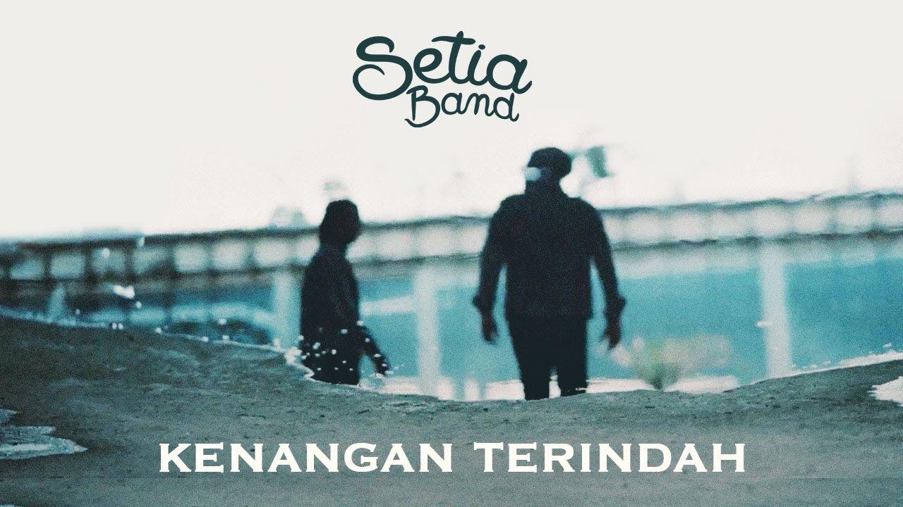 Setia Band - Kenangan Terindah | Official Music Video
