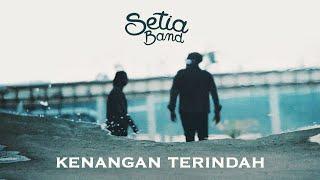 Setia Band - Kenangan Terindah   Official Music Video
