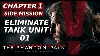 Metal Gear Solid 5: the phantom pain - Eliminate tank unit 01 - side ops