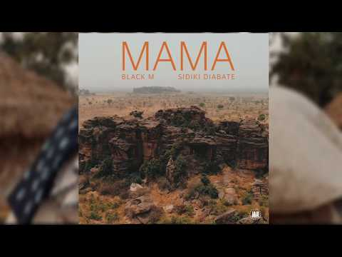 Black M - Mama(audio) Ft. Sidiki Diabaté