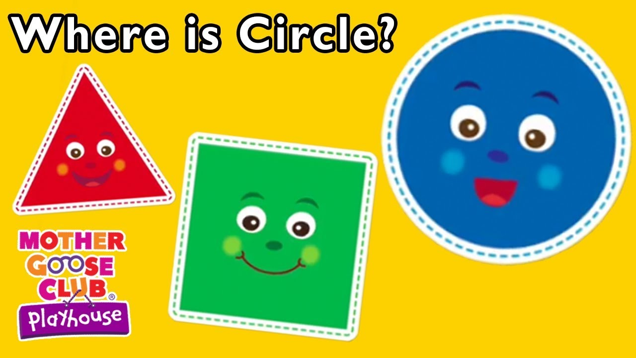 Where is Circle Learn Shapes + Colors | Mother Goose Club Playhouse ...