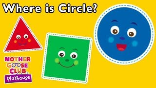 Where is Circle Learn Shapes + Colors | Mother Goose Club Playhouse | Preschool Learning Videos