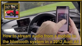 How to stream audio from a mobile to the bluetooth system in a 2012 Audi A6