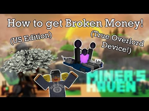 Miners Haven: How to get broken money (US edition) (True Overlord Device)