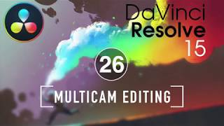 Resolve In A Rush Ep26: Multicam Editing