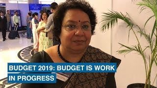 Budget 2019: Budget is work in progress