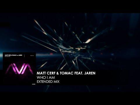 Matt Cerf & Tomac featuring Jaren - Who I Am