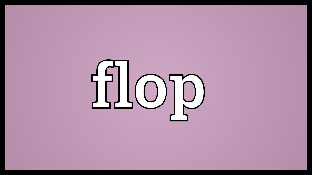 Flopping Meaning