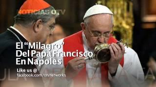 """El """"Milagro"""" Del Papa Francisco En Napoles - Noticias OTV"""