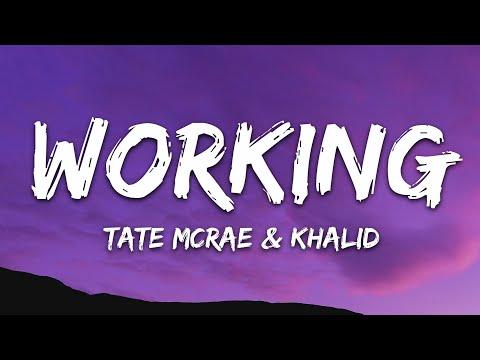 Tate Mcrae Khalid - Working