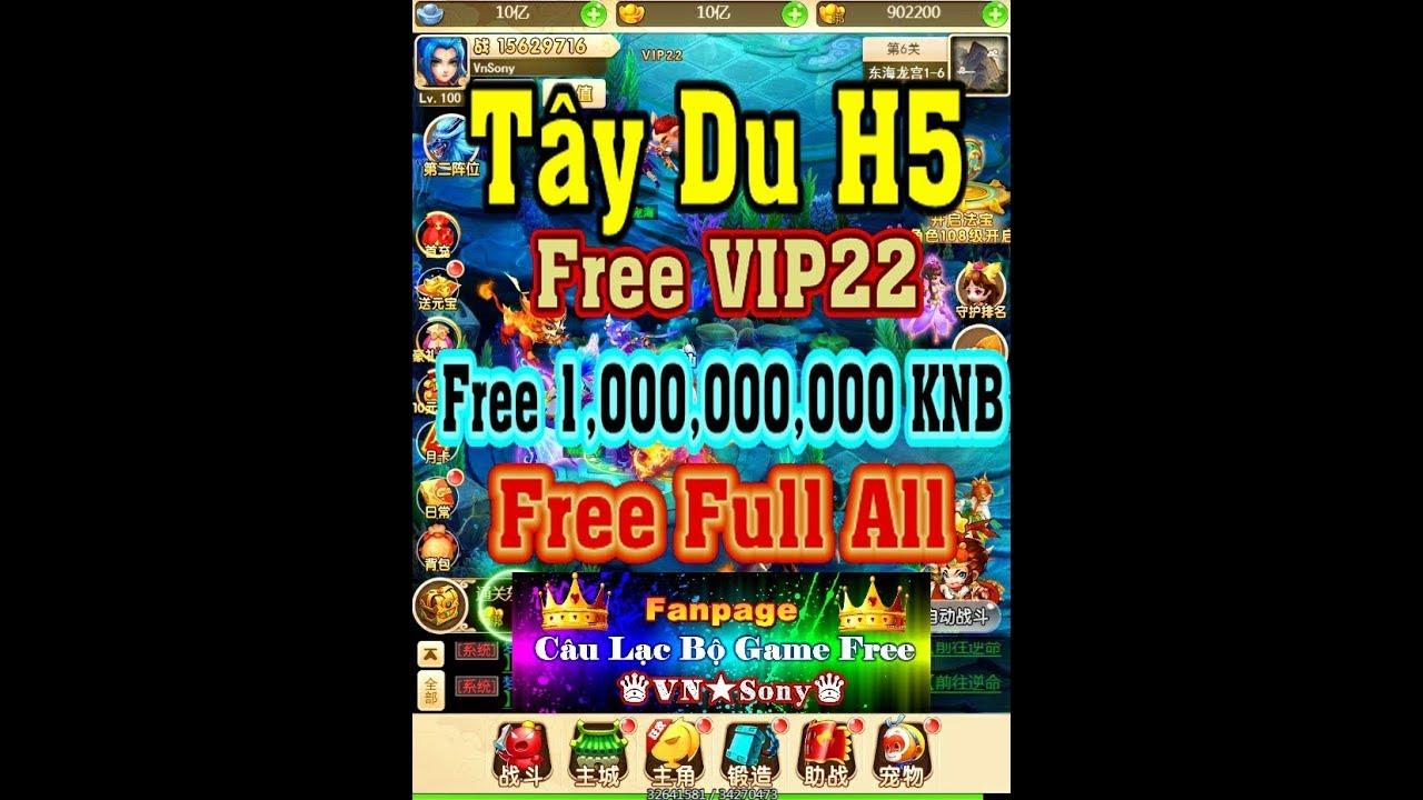 《H5-Game Lậu》Tây Du H5 – Free VIP22 + 1,000,000,000 KNB + Pet Vàng , Cam + Lv80
