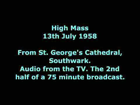High Mass from St. George's, Southwark, 13th July 1958