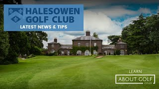 This weeks news and tips from Halesowen Golf Club