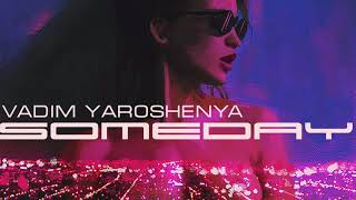 Vadim Yaroshenya   Someday mp3