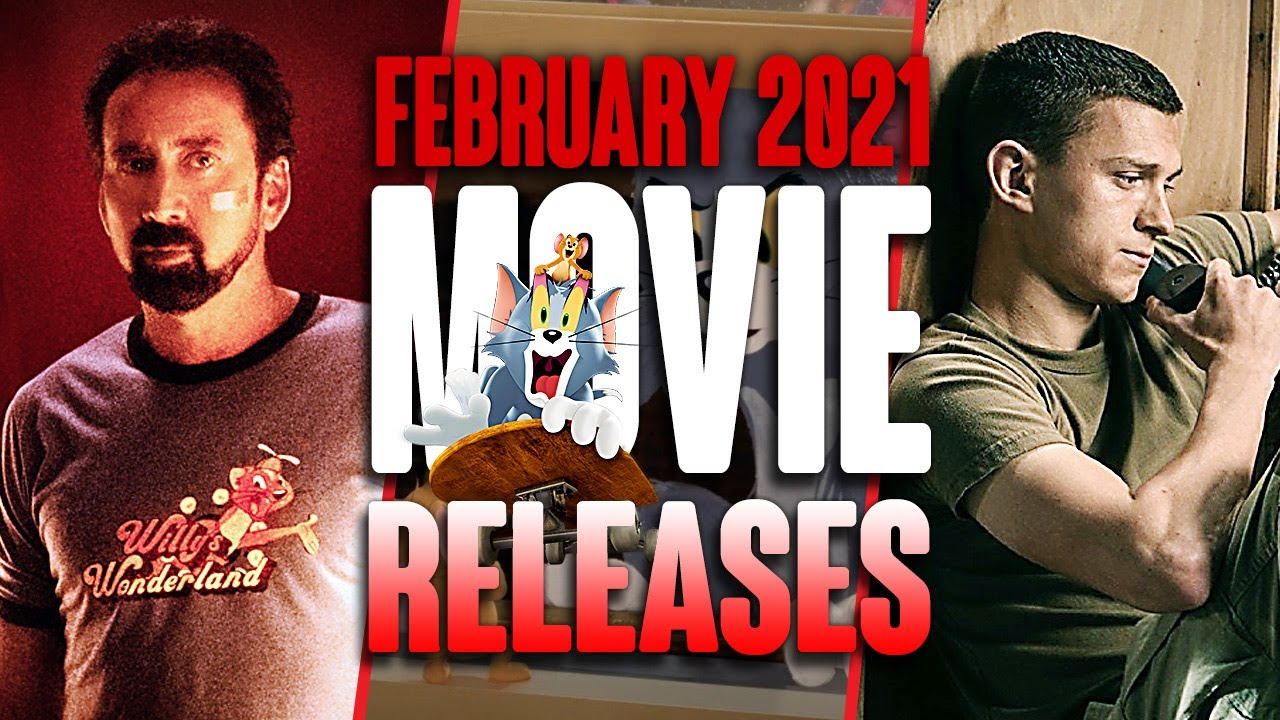 MOVIE RELEASES YOU CAN'T MISS FEBRUARY 2021